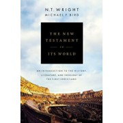 The New Testament in Its World: An Introduction to the History, Literature, and Theology of the First Christians, Hardcover/N. T. Wright