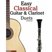 Easy Classical Guitar & Clarinet Duets: Featuring Music of Beethoven, Bach, Wagner, Handel and Other Composers. in Standard Notation and Tablature, Paperback/Marc