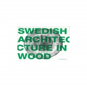 Swedish architecture in wood (the 2008 timber prize)