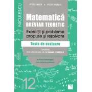Matematica clasa a XII-a. Breviar teoretic cu exercitii si probleme propuse si rezolvate. Teste de evaluare. Filiera teh