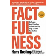 Factfulness: Ten Reasons We're Wrong about the World--And Why Things Are Better Than You Think, Paperback/Hans Rosling