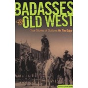 Badasses of the Old West: True Stories of Outlaws on the Edge, Paperback/Erin H. Turner