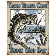 """""""Sign - Good Times Come To Those Who Bait"""""""