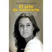 El Arte de Conocerte / The Art of Knowing Yourself, Paperback/Alejandra Llamas