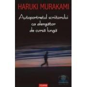Autoportretul scriitorului ca alergator de cursa lunga - Haruki Murakami