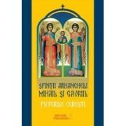 Sfinţii Arhangheli Mihail şi Gavriil. Puterile cereşti
