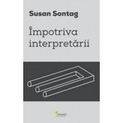 Impotriva interpretarii/Susan Sontag