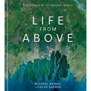 Life from Above: Epic Stories of the Natural World, Hardcover/Michael Bright