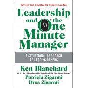 Leadership and the One Minute Manager Increasing Effectiveness Through Situational Leadership II