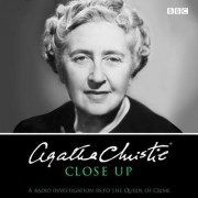 Agatha Christie Close Up: A Radio Investigation Into the Queen of Crime