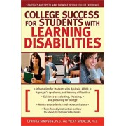 College Success for Students with Learning Disabilities: Strategies and Tips to Make the Most of Your College Experience, Paperback/Cynthia G. Simpson