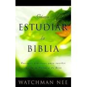 Como Estudiar la Biblia = How to Study the Bible, Paperback/Watchman Nee