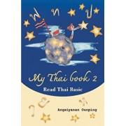 My Thai Book 2 (Read Thai Basic): Learning Thai for Beginners, Paperback/Angsiyanan Ounping