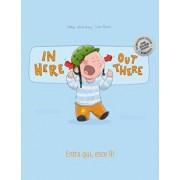 In Here, Out There! Entra Qui, Esce L !: Children's Picture Book English-Italian (Dual Language/Bilingual Edition), Paperback/Philipp Winterberg