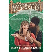 Blessed, Blessed . . . Blessed: The Untold Story of Our Family's Fight to Love Hard, Stay Strong, and Keep the Faith When Life Can't Be Fixed, Paperback/Missy Robertson