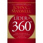 Lider de 360: Como Desarrollar Su Influencia Desde Cualquier Posicion En Su Organizacion