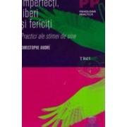 Imperfecti liberi si fericiti - Cristophe Andre