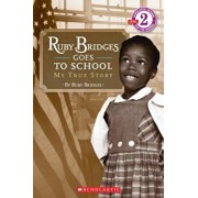 Ruby Bridges Goes to School: My True Story, Paperback/Ruby Bridges