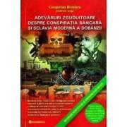 Adevaruri zguduitoare despre conspiratia bancara si sclavia moderna a dobanzii. Vol. 3 - Gregorian Bivolaru