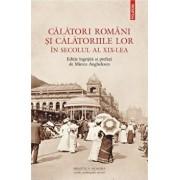 Calatori romani si calatoriile lor in secolul al XIX-lea/Mircea Anghelescu