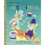 The Color Kittens, Hardcover/Margaret Wise Brown