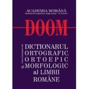 DOOM DICTIONARUL ORTOGRAFIC ORTOEPIC SI MORFOLOGIC AL LIMBII ROMANE