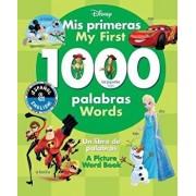 My First 1000 Words/Mis Primeras 1000 Palabras: A Picture Word Book/Un Libro de Palabras, Hardcover/Disney Storybook Art Team
