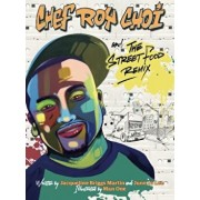 Chef Roy Choi and the Street Food Remix, Hardcover/Jacqueline Briggs Martin