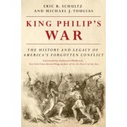 King Philip's War: The History and Legacy of America's Forgotten Conflict, Paperback