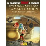 How Obelix Fell Into the Magic Potion When He Was a Little Boy, Paperback
