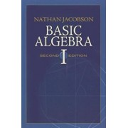 Basic Algebra I, Paperback/Nathan Jacobson