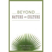 Beyond Nature and Culture by Philippe Descola & Janet Lloyd & Marsh...