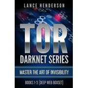 Tor Darknet: Master the Art of Invisibility, Paperback/Lance Henderson