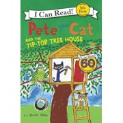 Pete the Cat and the Tip-Top Tree House, Paperback/James Dean