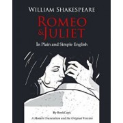 Romeo and Juliet in Plain and Simple English: (A Modern Translation and the Original Version), Paperback/Shakespeare, William