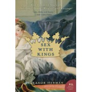 Sex with Kings - 500 Years of Adultery, Power, Rivalry, and Revenge (Herman Eleanor)(Paperback) (9780060585440)