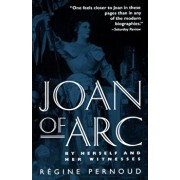 Joan of Arc: By Herself and Her Witnesses, Paperback/Regine Pernoud