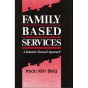 Family Based Services - A Solution-Based Approach (Berg Insoo Kim)(Cartonat) (9780393701623)