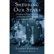 Shedding Our Stars: The Story of Hans Calmeyer and How He Saved Thousands of Families Like Mine, Paperback/Laureen Nussbaum