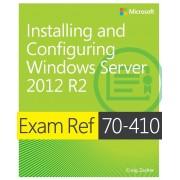 Exam Ref 70-410 Installing and Configuring Windows Server 2012 R2 (McSa): Installing and Configuring Windows Server 2012 R2, Paperback