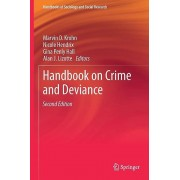 Handbook on Crime and Deviance by Edited by Marvin D Krohn & Edited by Nicole Hendrix & Edited by Gina Penly Hall & Edited by Alan J Lizotte