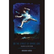 On the Street of Divine Love: New and Selected Poems, Paperback/Barbara Hamby