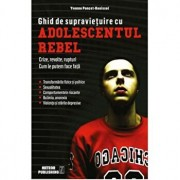 Ghid de supravietuire cu adolescentul rebel/***