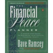 Financial Peace Planner A Step-By-Step Guide to Restoring Your Familys Financial Health