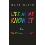 Life as We Know It, Paperback/Mark Quinn