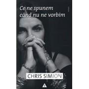 Ce ne spunem cand nu ne vorbim/Chris Simion