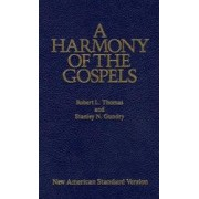 A Harmony of the Gospels New American Standard Edition