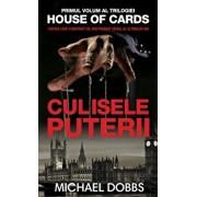 Culisele puterii, House of cards, Vol. 1/Michael Dobbs