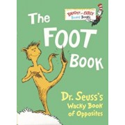 The Foot Book: Dr. Seuss's Wacky Book of Opposites, Hardcover/Seuss