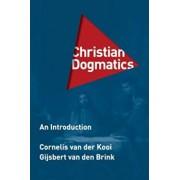 Christian Dogmatics: An Introduction, Hardcover/Cornelis Van Der Kooi